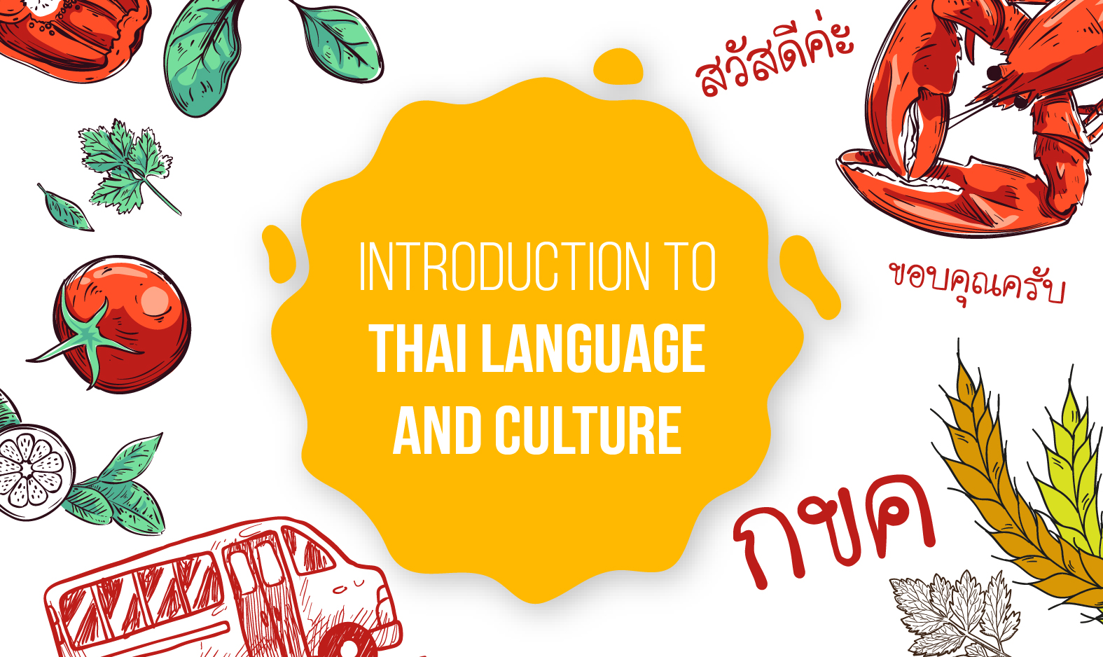 Introduction to Thai                 Language and Culture ICML160
