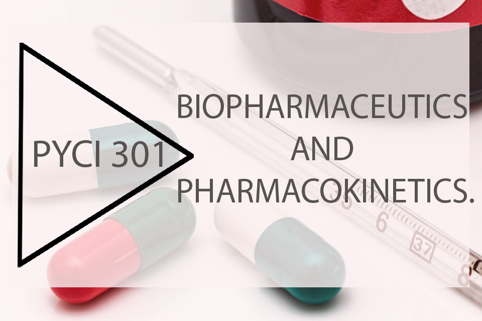 BIOPHARMACEUTICS  AND  PHARMACOKINETICS PYCI301