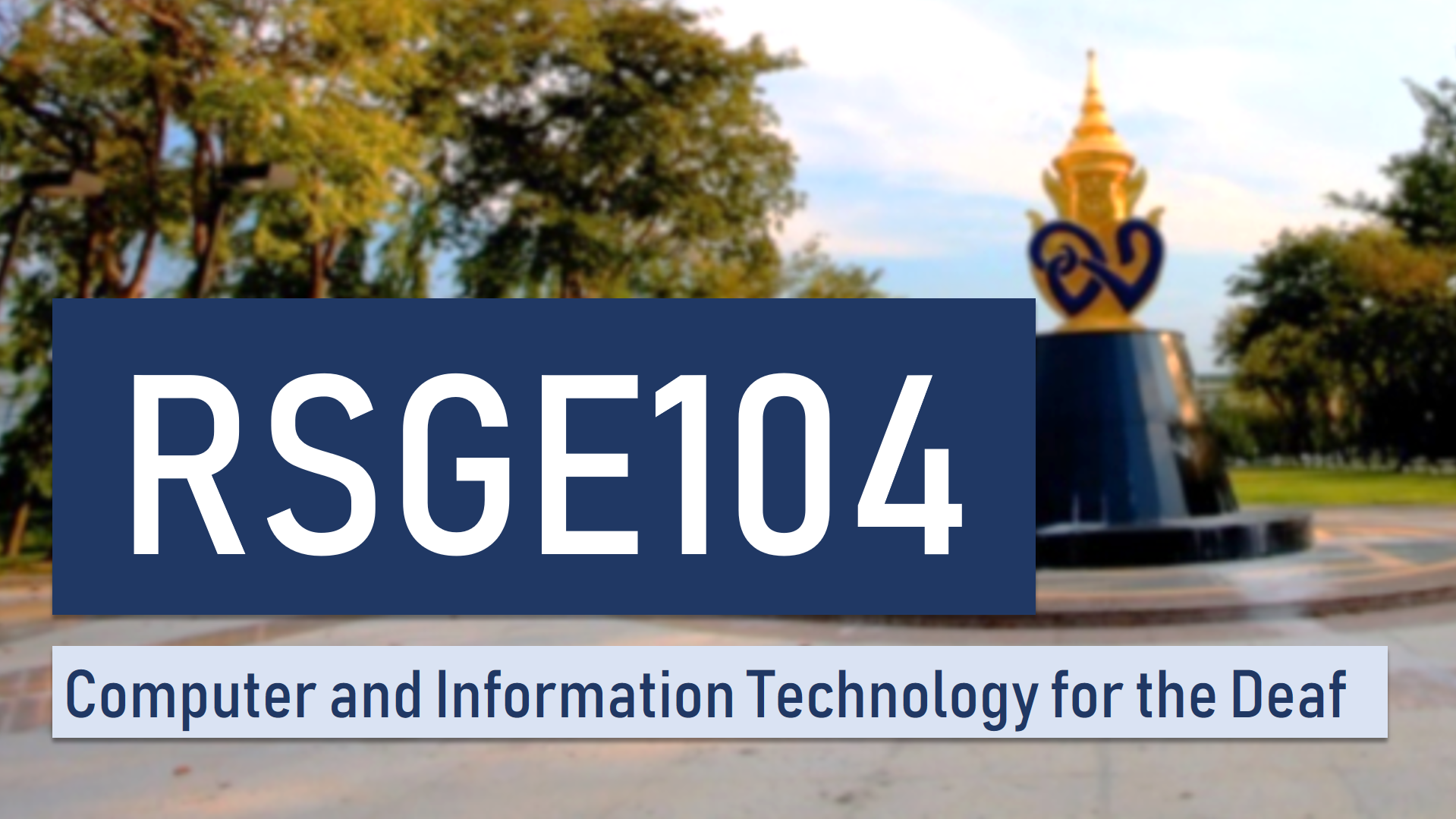 Computer and Information Technology for the Deaf  RSGE104